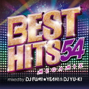 BEST HITS 54 Megamix mixed by DJ FUMI★YEAH! & DJ YU-KI/DJ FUMI★YEAH! & DJ YU-KI