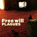 Free will/PLAGUES