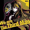 We are The Third Man -Special Edition-/The Third Man