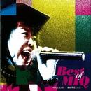 Best Of MIQ -MIQUEST- 魂は刻をこえて・・・/MIQ