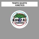 Kinetics/Tempo Giusto