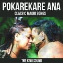 Pokarekare Ana - Classic Maori Songs/The Kiwi Sound