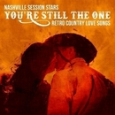 You're Still The One - Retro Country Love Songs/Nashville Session Stars