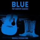 Blue - Pop Country Classics/Nashville Session Stars