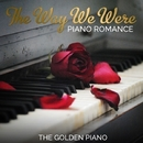 The Way We Were - Piano Romance/The Golden Piano