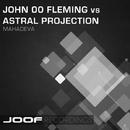Mahadeva/John 00 Fleming vs Astral Projection