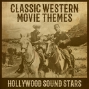 Classic Western Movie Themes/Hollywood Sound Stars