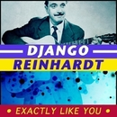 Exactly Like You/Django Reinhardt