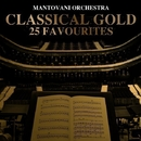 Classical Gold - 25 Favourites/Mantovani Orchestra