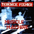 Muscle Machine/Terence Fixmer