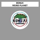 Weird Planet/Bonux