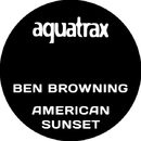 American Sunset/Ben Browning