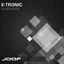 Glasshouse/E-Tronic