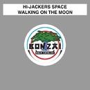 Walking On The Moon/Hi-Jackers Space