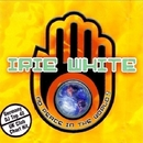 No Peace in the World/Irie White