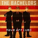 The Bachelors Have Arrived/The Bachelors