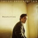 Manhattan/Takeshi Ohbayashi Trio