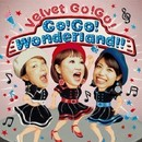 Go!Go! Wonderland!!/Velvet Go!Go!