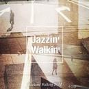 Jazzin' Walkin'(週末の街歩きBGM)/Ty Ardis & Albert Lennard Project