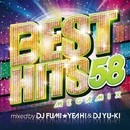 BEST HITS 58  Megamix mixed by DJ FUMI★YEAH! & DJ YU-KI/DJ FUMI★YEAH! & DJ YU-KI