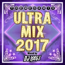 ULTRA MIX 2017 Mixed by DJ YAGI/DJ YAGI