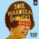 Soul Makossa (Money)/Yolanda Be Cool & DCUP