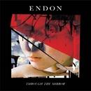 Through The Mirror/ENDON