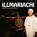 ILLMARIACHI BEATS and ACAPELLA/ILLMARIACHI