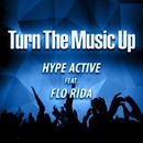 Turn The Music Up (feat. Flo Rida)/Hype Active