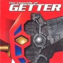 ゲッター伝説+10 ~The Legends of GETTER~/Various Artists