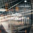 Jazzin' Walkin' 2(夜香る街歩きBGM)/Ty Ardis & Albert Lennard Project