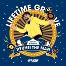 LIFETIME GROOVE/Various Artists (selected & mixed by Ryuhei The Man)