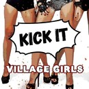 Kick It/Village Girls