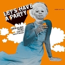 Let's Have A Party/Geraldo Pino & The Heartbeats