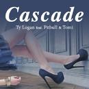 Cascade (feat. Pitbull & Tomi)/Ty Logan