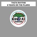 8 Years On The Plains/Theta Rhythm