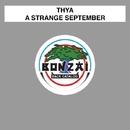 A Strange September/Thya