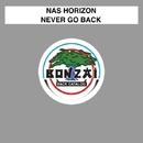 Never Go Back/Nas Horizon