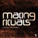 Mating Rituals/Lex Loofah & Michael Muranaka