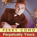Perpetually Yours/Perry Como