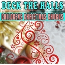Deck the Halls/Children Christmas Chorus