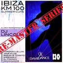 IBIZA Km 100 - Remaster Series/Daviddance & Jane Klos & Lorenzo Lellini & Stephan F. & DJ Lincoln & DJ Franko & Bread and Tomato