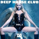 DEEP HOUSE CLUB Vol. 1/Boy Funktastic & Septimo Rey & Daviddance & Andy Pitch & Manu El Chino & Morena & Aki Drope & Dil Evans & Dave Mc Laud & Emanuele DJ & Piscosquito & Fickry Hard & DJ Nash