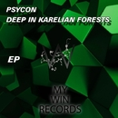 Deep In Karelian Forests EP/Psycon