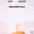 Sun Shine - Single/3MILIANO4YALA