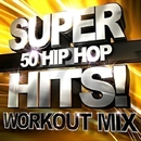50 Hip Hop Superhits! Workout Mix/Workout Buddy