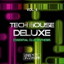 Tech House Deluxe, Vol. 4 (Essential Club Anthems)/Voodoo King & Pole Pole & Saxomatto & Alex Neuret & Neuret & Drum Nation & Zulu Crew & Davidino & Carl Twain & Chris Chain