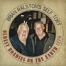 Oldest Roadies On Earth EP/Brian Ralston's Self Tort