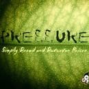 Pressure/Simply Dread