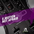 Not Afraid/E.Motion